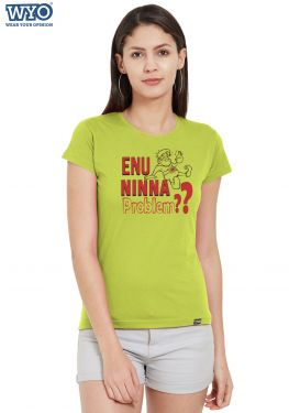 Enu Ninna Problem Women T-Shirt
