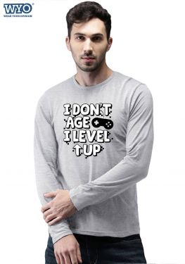 I don't age, I level Up - Full Sleeves