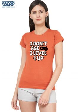 I don't age, I level Up Women Tshirt