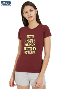 Don't Trust Words Women Tshirt