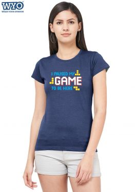 I Pause My Game Women Tshirt