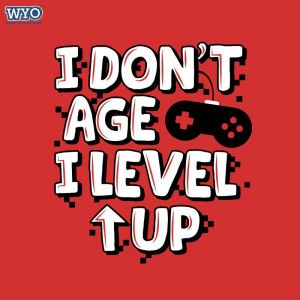 I don't age, I level Up T-Shirt